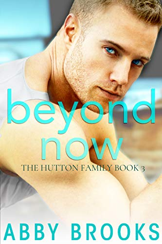 Beyond Now (The Hutton Family #3)