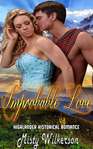 Improbable Love : Highlander Historical Romance