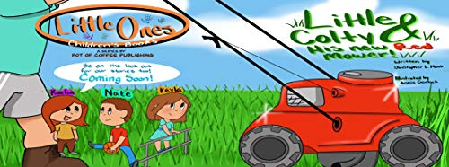 Little Colty and His New Red Mower: Mowing with Dad (Little Ones Children's Books Book 1)