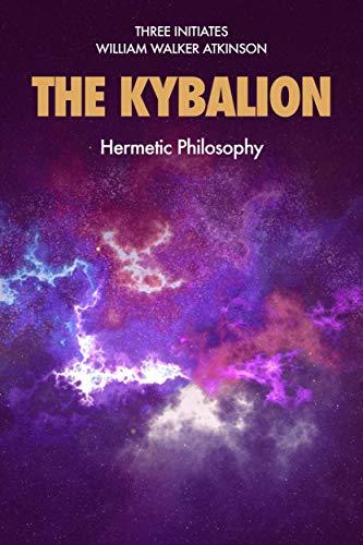 The kybalion: Hermetic Philosophy (Premium Ebook)