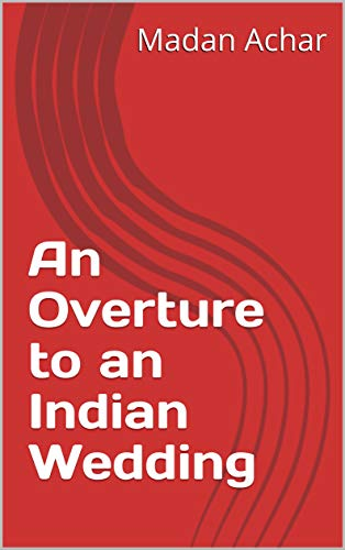An Overture to an Indian Wedding