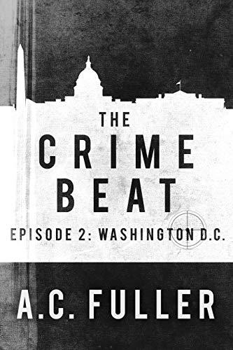 Washington, D.C. (The Crime Beat #2)