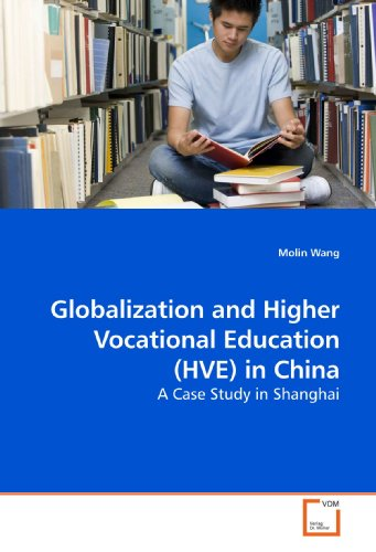 Globalization and Higher Vocational Education (HVE) in China: A Case Study in Shanghai