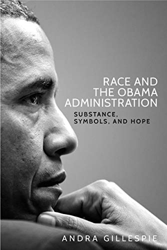 Race and the Obama Administration: Substance, symbols and hope
