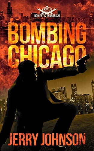 BOMBING CHICAGO: A Novel of Domestic Terrorism (The Peterson Files Book 1)