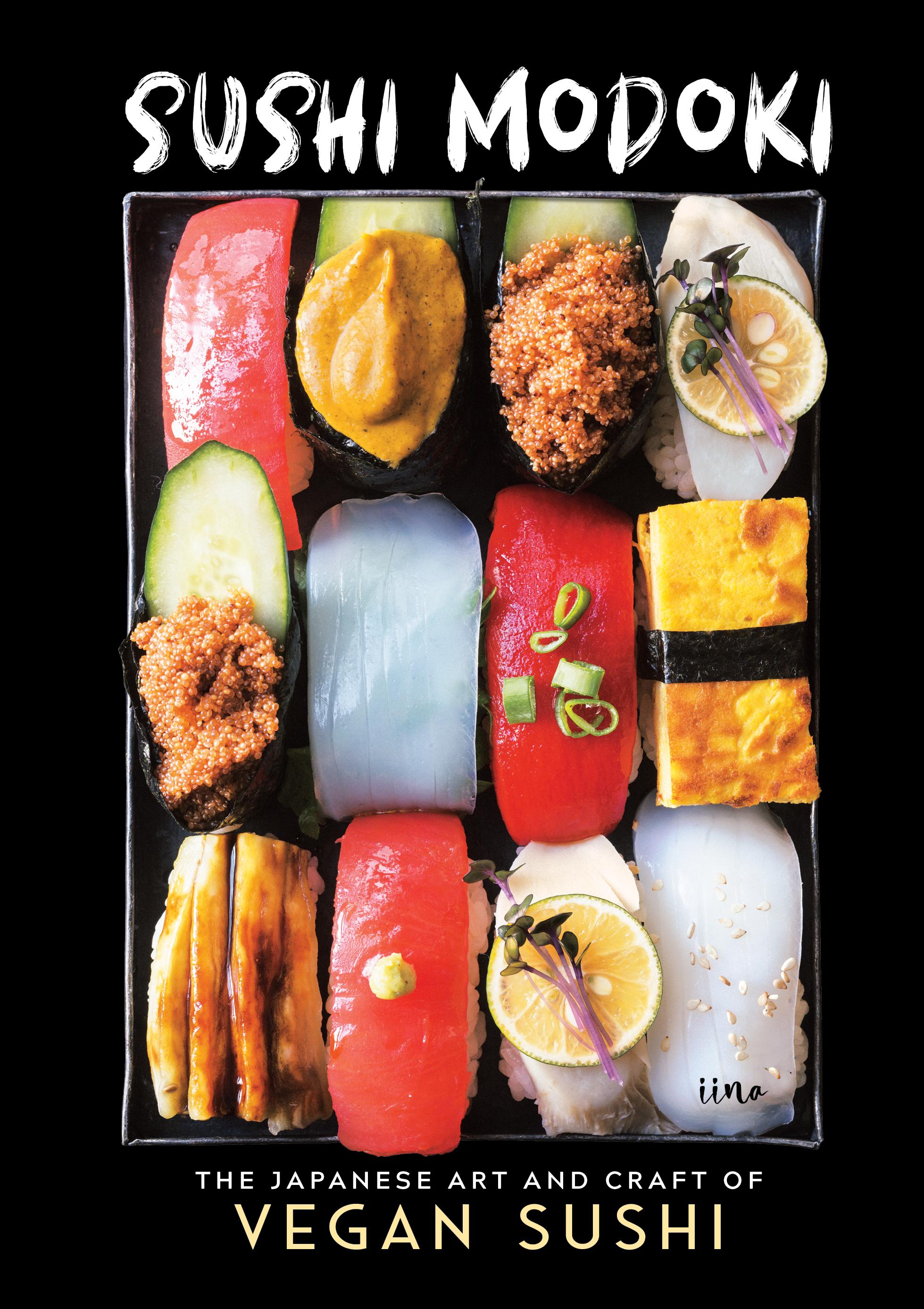 Sushi Modoki: The Japanese Art and Craft of Vegan Sushi