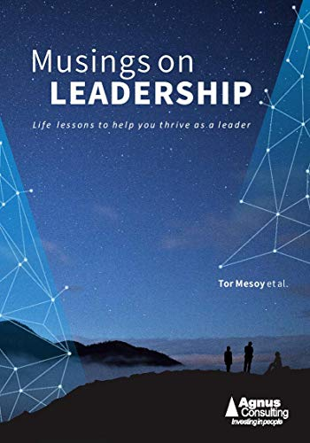 Musings on Leadership: Life lessons to help you thrive as a leader