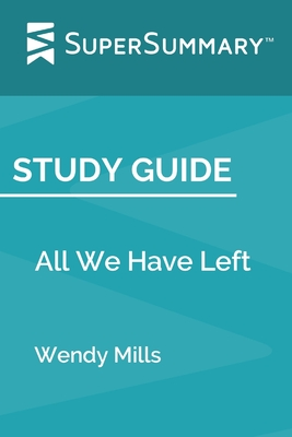 Study Guide: All We Have Left by Wendy Mills
