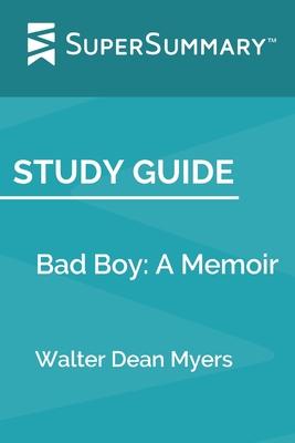 Study Guide: Bad Boy: A Memoir by Walter Dean Myers