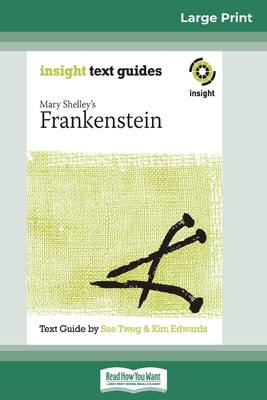 Frankenstein: Insight Text Guide (16pt Large Print Edition)