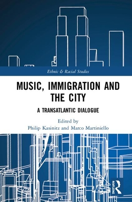Music, Immigration and the City: A Transatlantic Dialogue