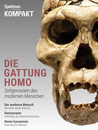 Spektrum Kompakt - Die Gattung Homo: Zeitgenossen des modernen Menschen