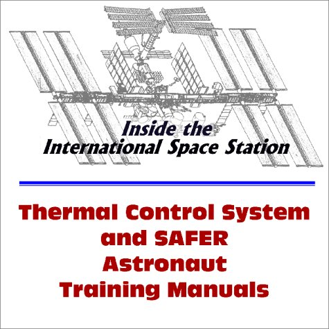 Inside the International Space Station: Thermal Control System and SAFER Astronaut Training Manuals