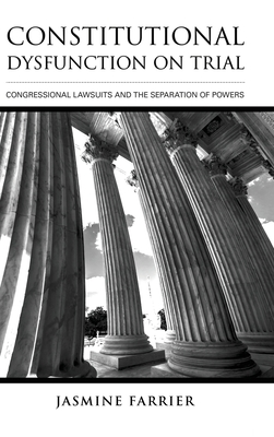 Constitutional Dysfunction on Trial: Congressional Lawsuits and the Separation of Powers