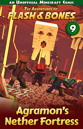 Agramon's Nether Fortress: Fun Comics for Kids (Flash and Bones Book 9)