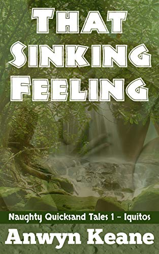 That Sinking Feeling: Naughty Quicksand Tales 1 - Iquitos