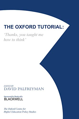 The Oxford Tutorial: Thanks, You Taught Me How to Think