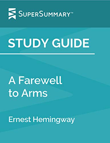 Study Guide: A Farewell to Arms by Ernest Hemingway
