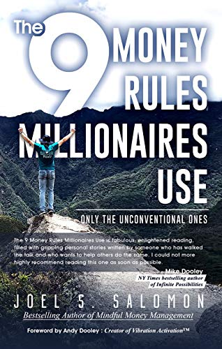 The 9 Money Rules Millionaires Use: Only The Unconventional Ones