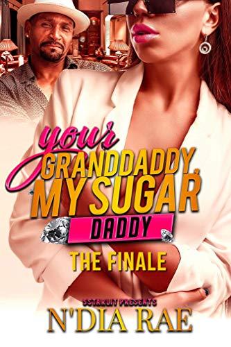 Your Grandaddy, My Sugar Daddy: Finale