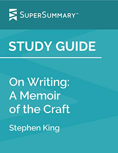 Study Guide: On Writing: A Memoir of the Craft by Stephen King