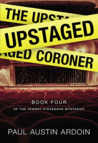 The Upstaged Coroner (Fenway Stevenson Mysteries Book 4)