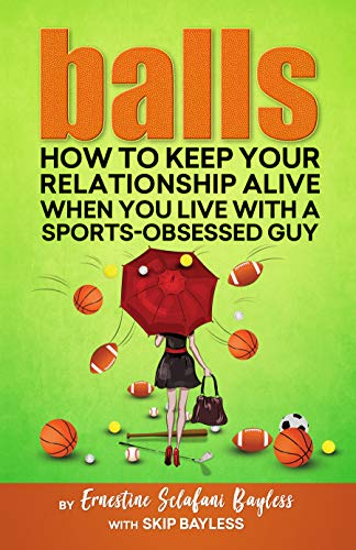 Balls: How to keep your relationship alive when you live with a sports-obsessed guy