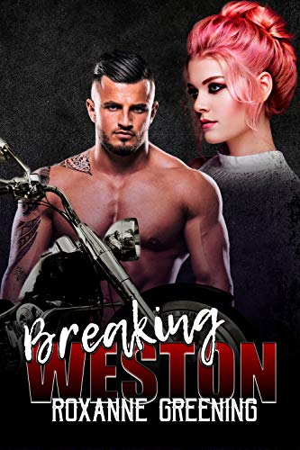 Breaking Weston (Bloody Saints MC Book 3)
