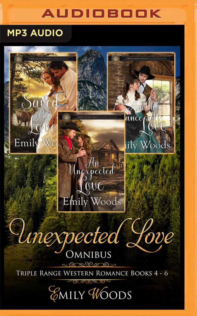 Unexpected Love Omnibus: Triple Range Western Romance, Books 4-6