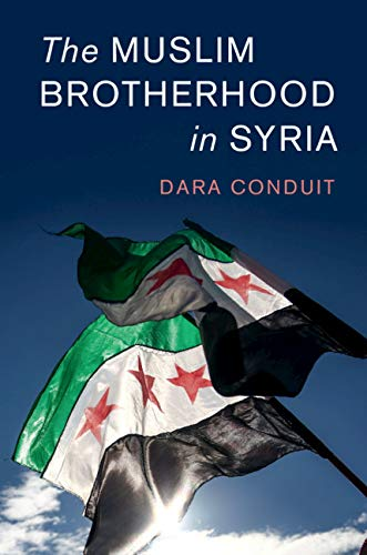 The Muslim Brotherhood in Syria (Cambridge Middle East Studies Book 56)