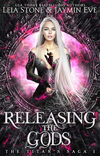 Releasing The Gods (The Titan's Saga #1)