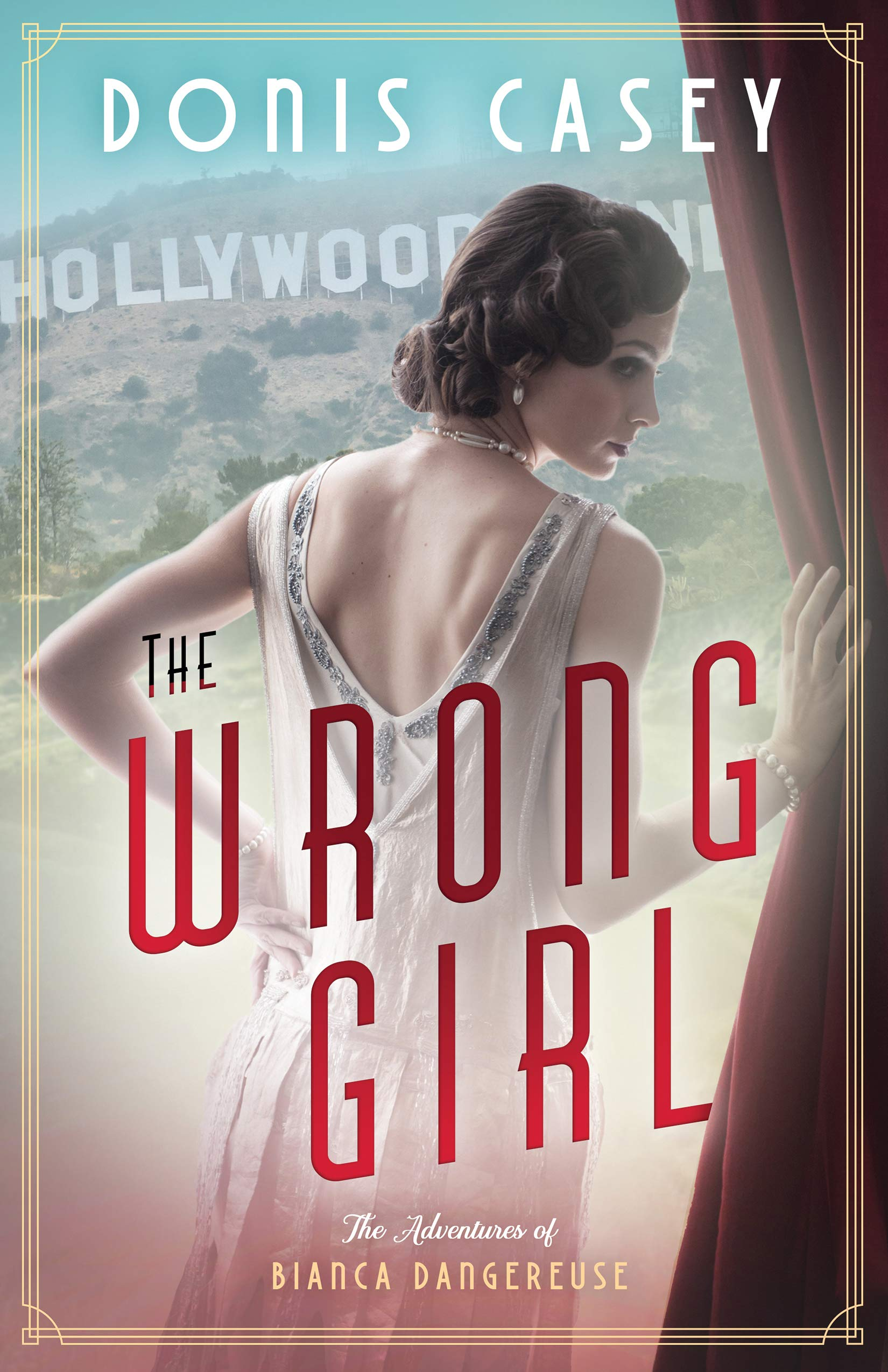 The Wrong Girl (The Adventures of Bianca Dangereuse, #1)