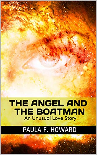 The Angel and The Boatman: In the face of death, anything is possible. An unusual love story.
