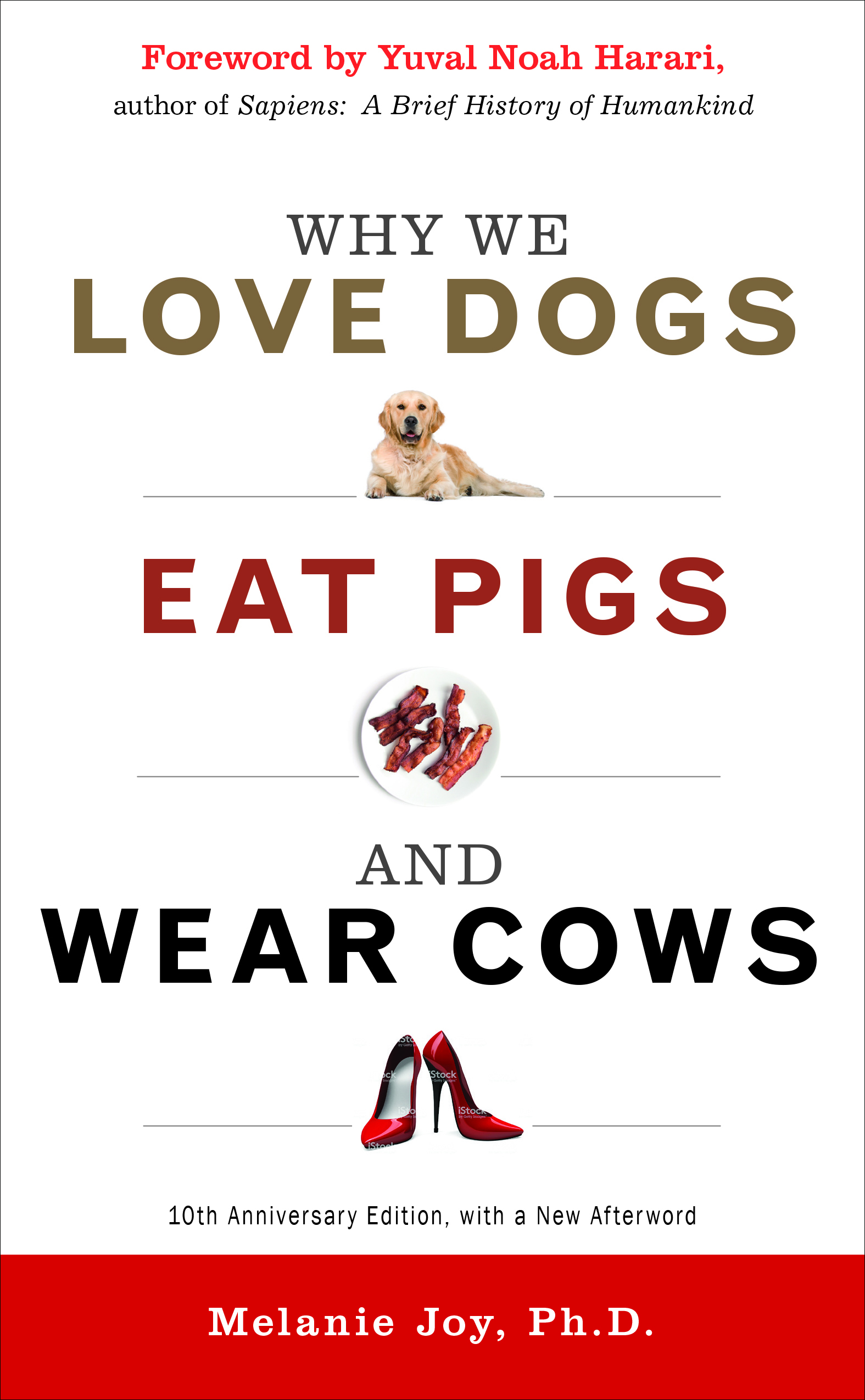 Why We Love Dogs, Eat Pigs, and Wear Cows: 10th Anniversary Edition