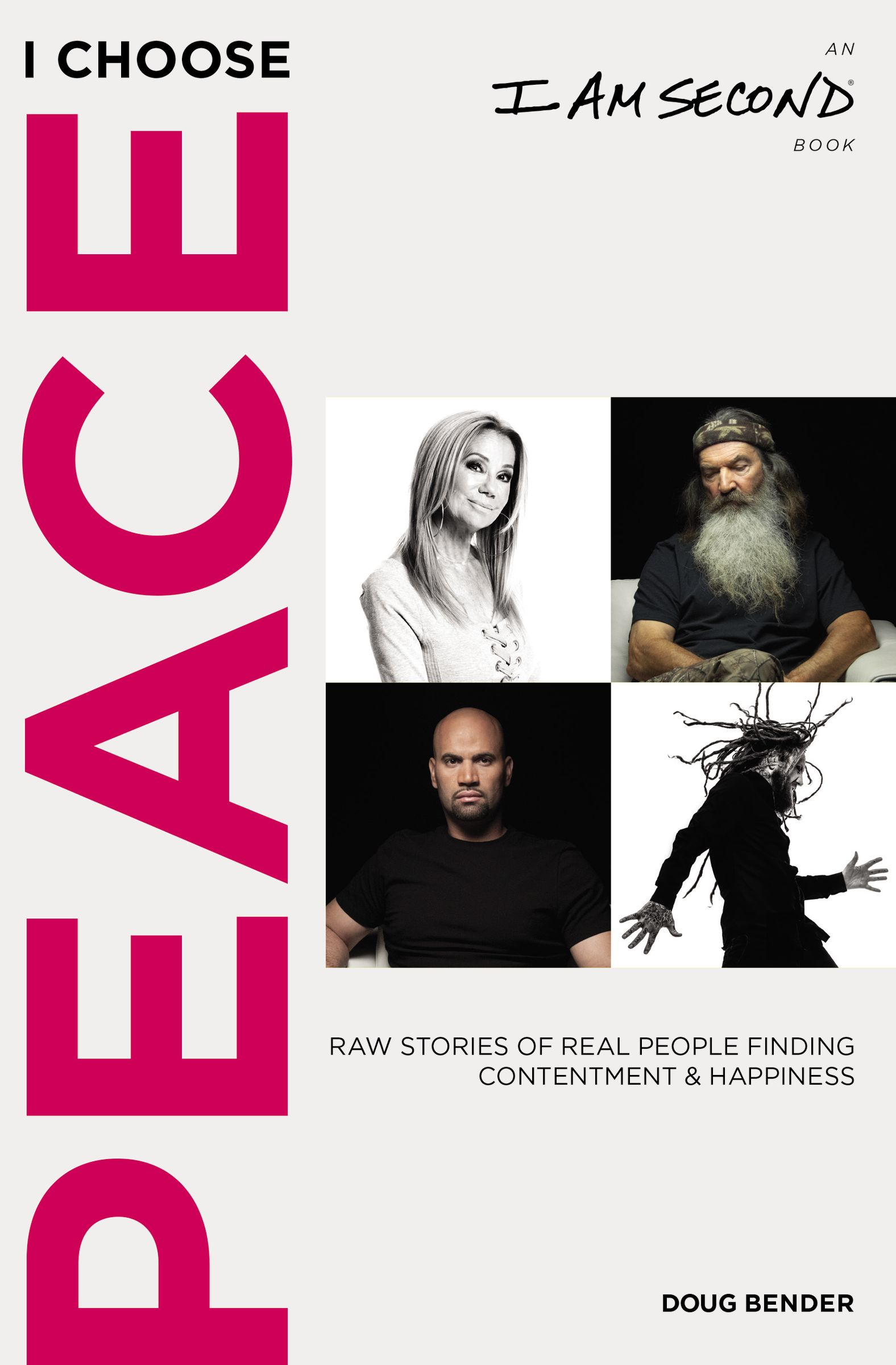 I Choose Peace: Raw Stories of Real People Finding Contentment and Happiness (An I Am Second Book)