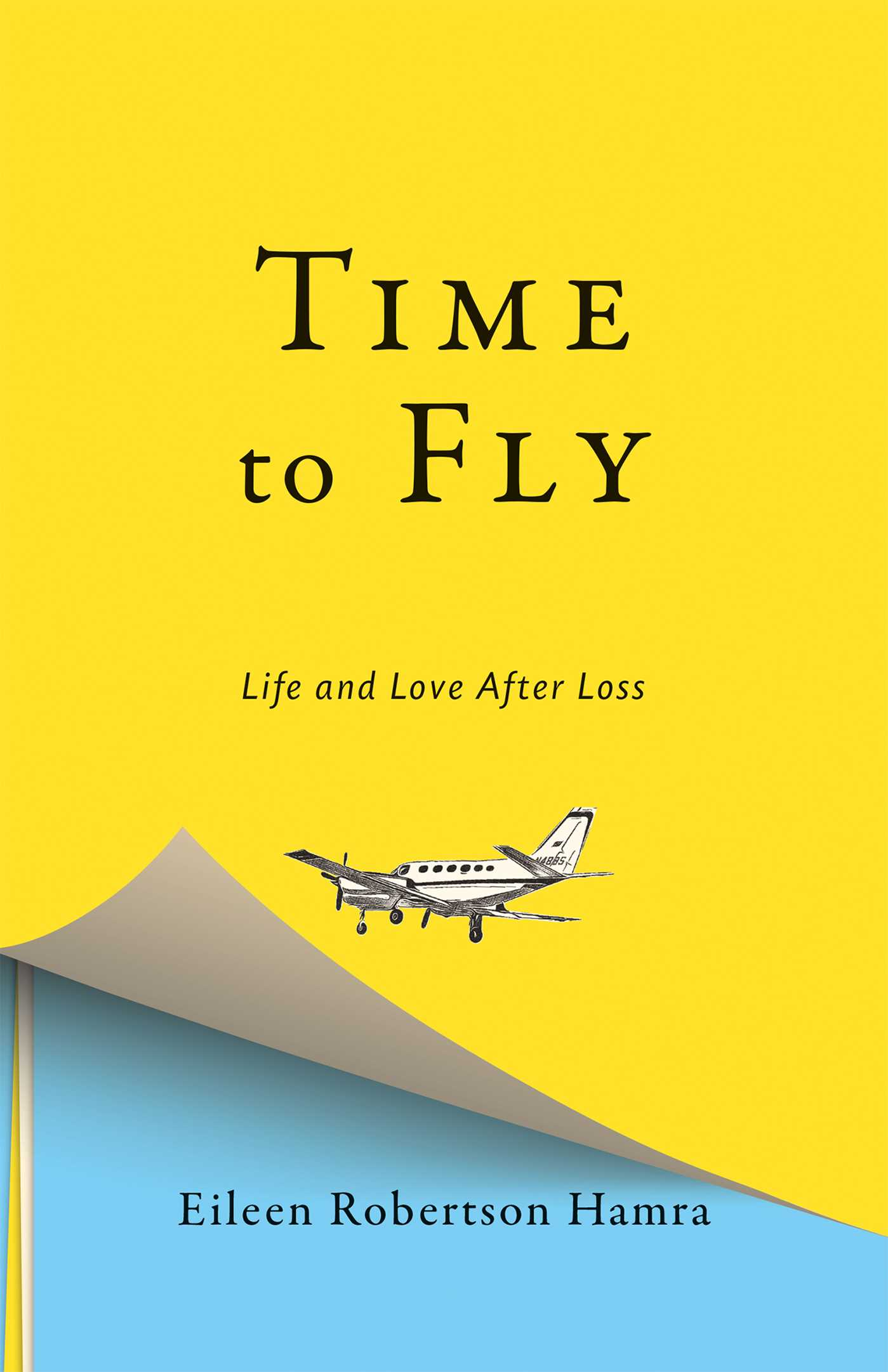 Time to Fly: Life and Love After Loss