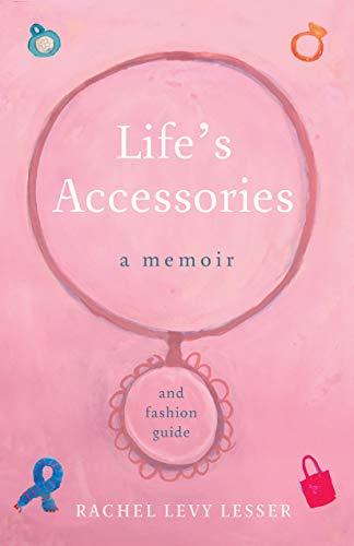 Life's Accessories: A Memoir