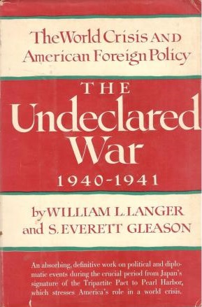 The Undeclared War, 1940-1941: The World Crisis and American Foreign Policy