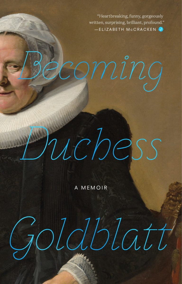 Becoming Duchess Goldblatt: A Memoir
