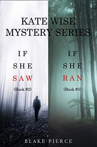 Kate Wise Mystery: If She Saw / If She Ran (Kate Wise #2-3)