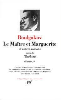 Œuvres II : Le Maître et Marguerite, et autres romans suivis du Théâtre