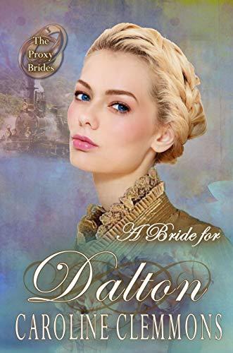 A Bride For Dalton (The Proxy Brides #25)