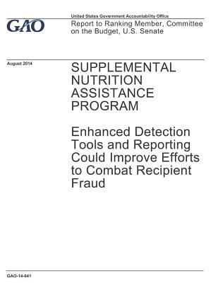 Supplemental Nutrition Assistance Program: Enhanced Detection Tools and Reporting Could Improve Efforts to Combat Recipient Fraud