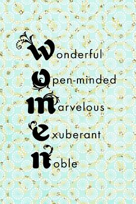 Wonderful Openminded Marvelous Exuberant Noble: March 8th Celebration IWD Journal: The Ultimate 6x9 Inch, 93 Fill In Prompt Page Journal For: International Women's Day Female Empowerment Feminists Women's Rights Allies of Women and Gender Parity.