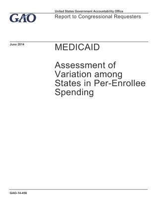 Medicaid: Assessment of Variation among States in Per-Enrollee Spending