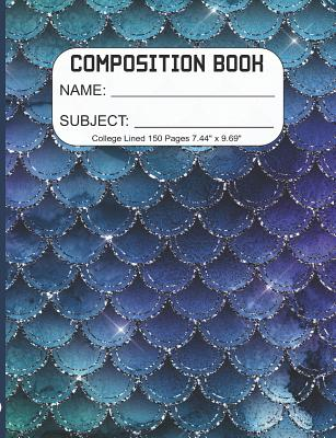 Composition Book: Composition/Exercise book, Notebook and Journal for All Ages, College Lined 150 pages 7.44 x 9.69 - Mermaid Scales 04 Cover