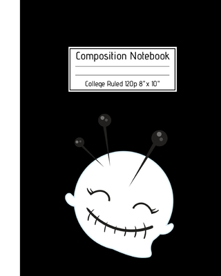 "Composition Notebook College Ruled 120p 8"" x 10"": Cute Voodoo Doll Head with Pins Journal - Fun Gift for Good Luck Magic & Occult Book Spells for Girls Boys Teens Teachers & Students. Halloween Notes Edition"