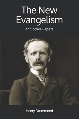 The New Evangelism: and other Papers