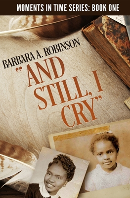 And Still, I Cry: A Journey from Poverty to the Senate
