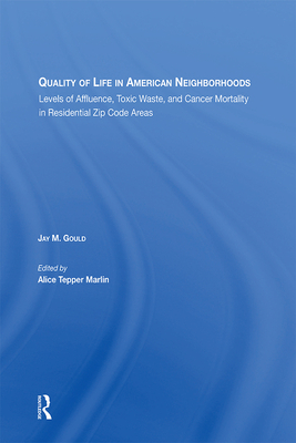 Quality of Life in American Neighborhoods: Levels of Affluence, Toxic Waste, and Cancer Mortality in Residential Zip Code Areas